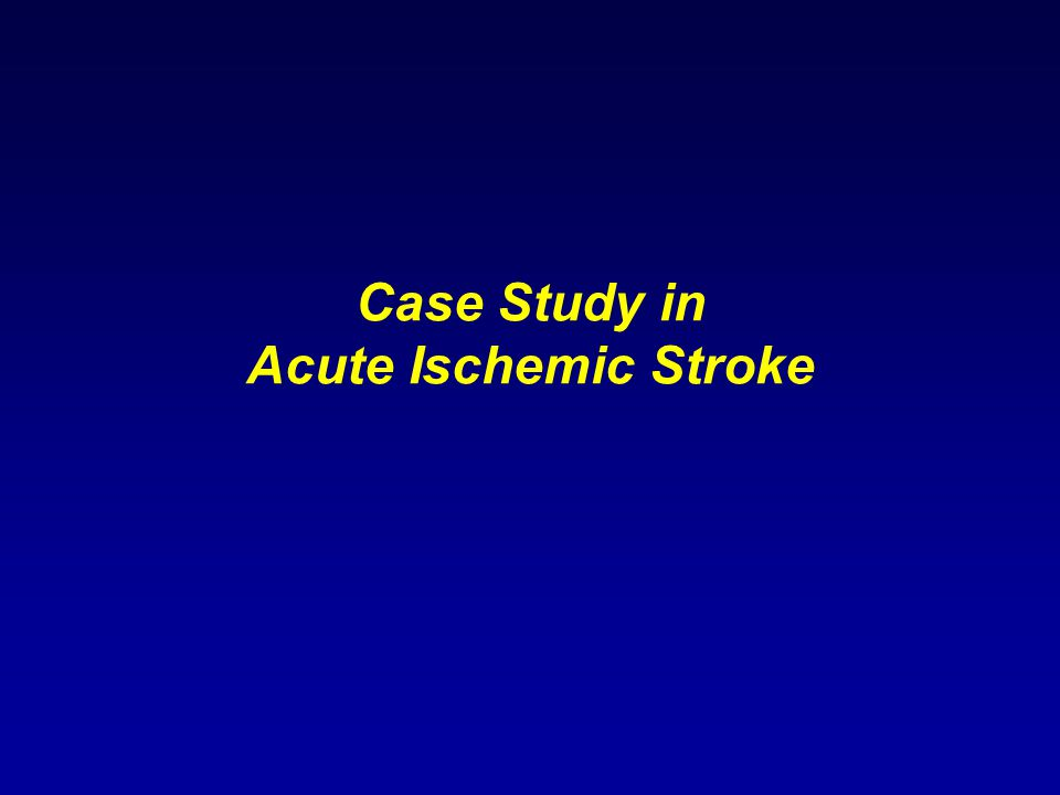 ischemic stroke case studies A case of acute ischemic stroke: optimizing management with penumbra and vessel imaging   acute ischemic stroke caused by distal left internal carotid artery  neuroprotective study agent.