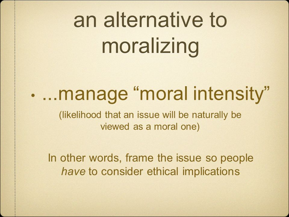 an alternative to moralizing