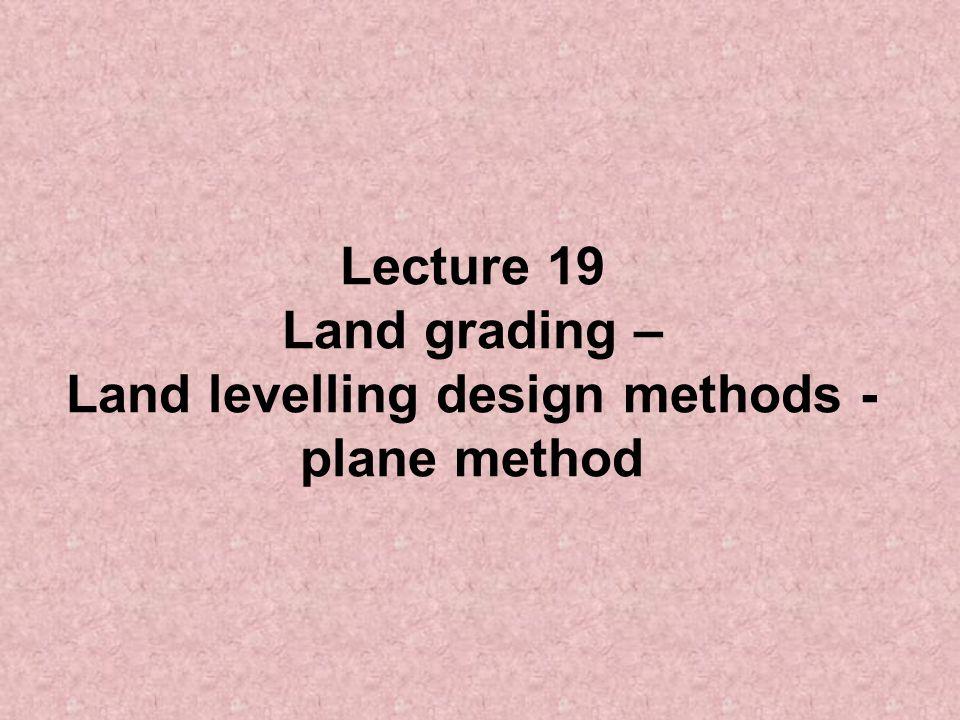 Land levelling design methods - plane method