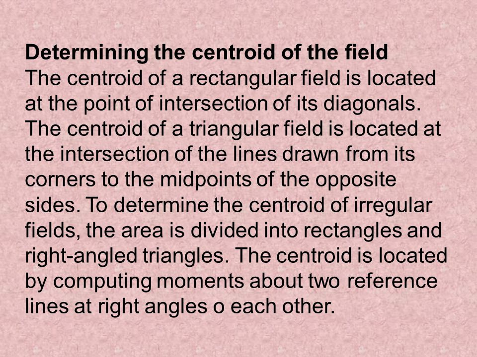 Determining the centroid of the field