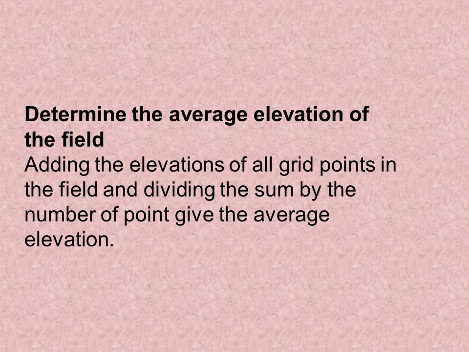 Determine the average elevation of the field