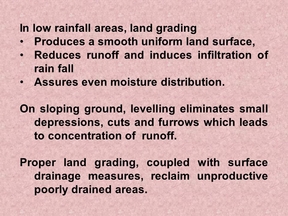 In low rainfall areas, land grading