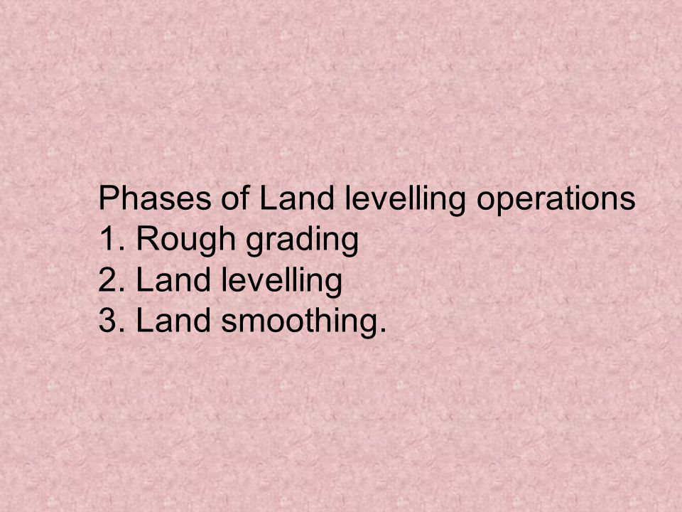 Phases of Land levelling operations