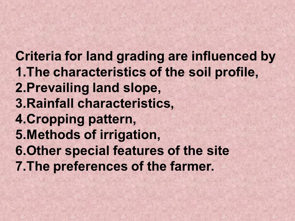 Criteria for land grading are influenced by