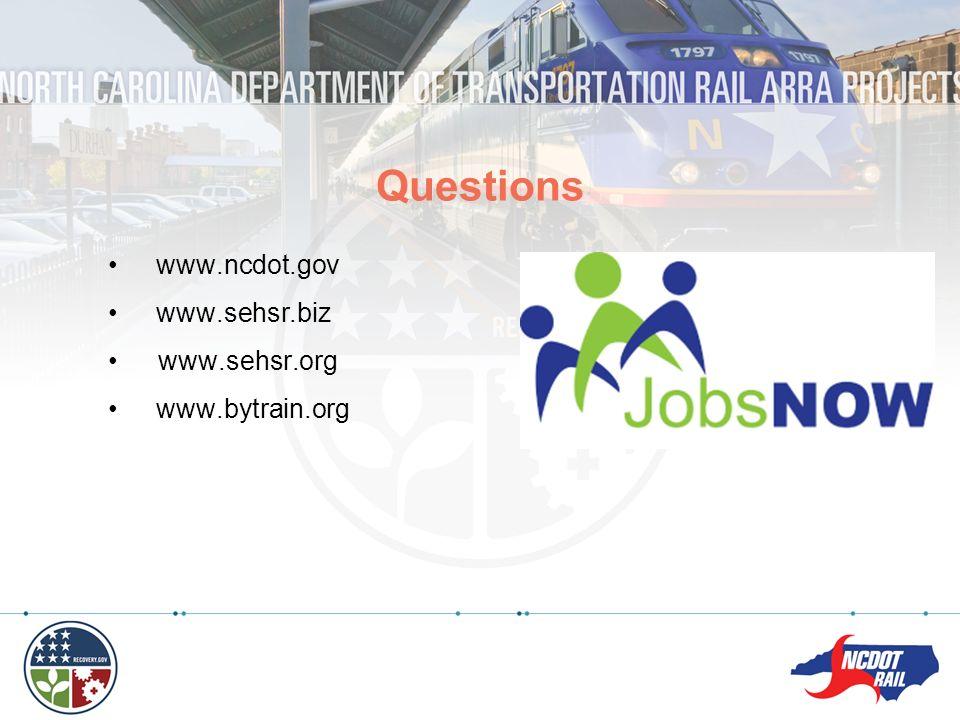 Questions www.ncdot.gov www.sehsr.biz www.sehsr.org www.bytrain.org