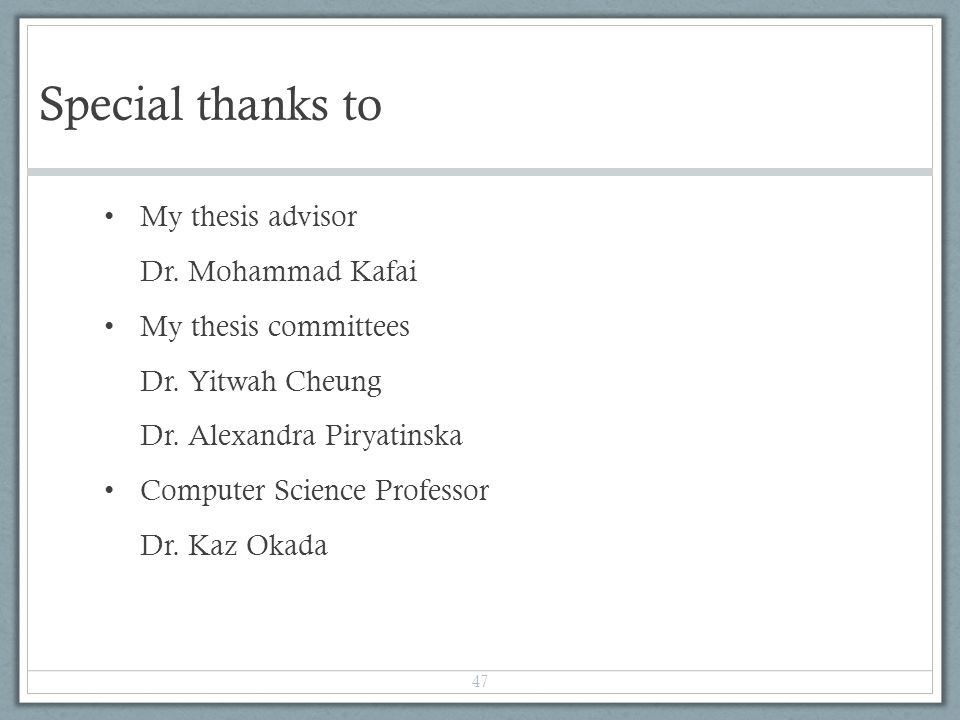 thesis committee thank you - ecegmuedu we've successfully helped hundreds of students around the world and try to keep it that way i would like to my members for all of their i would like to and dedicate this to my 345 acknowledgements although the most obvious and apparent reason to write a send a to each member of your dissertation.