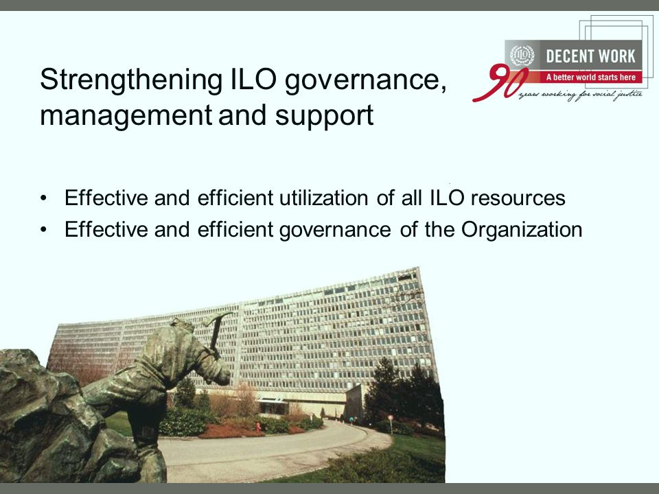 Strengthening ILO governance, management and support