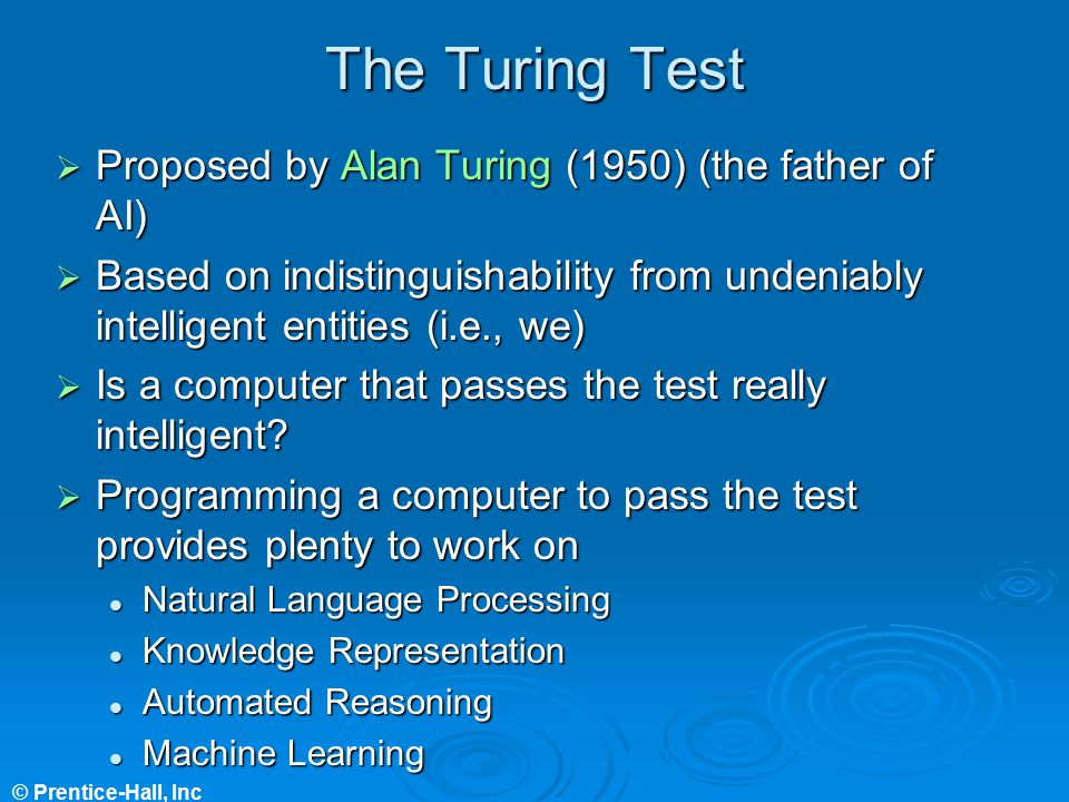 The Turing Test Proposed by Alan Turing (1950) (the father of AI)