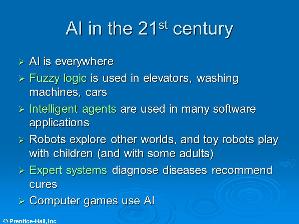 AI in the 21st century AI is everywhere