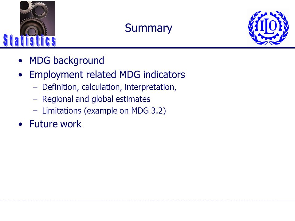 Summary MDG background Employment related MDG indicators Future work