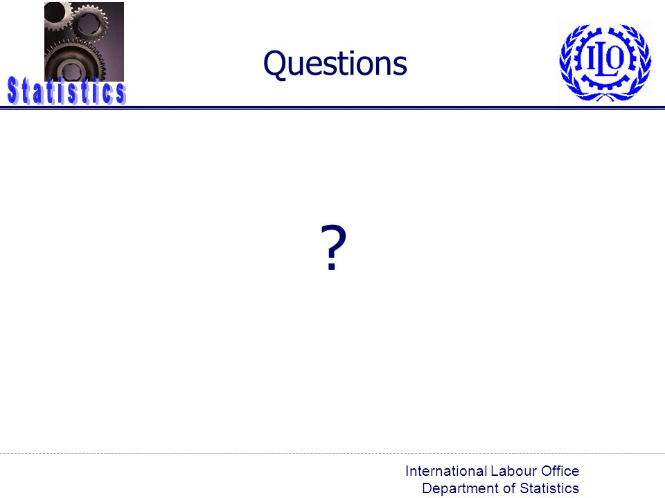 Questions International Labour Office Department of Statistics