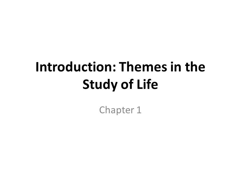 Chapter 1 Introduction Themes In The Study Of Life Outline