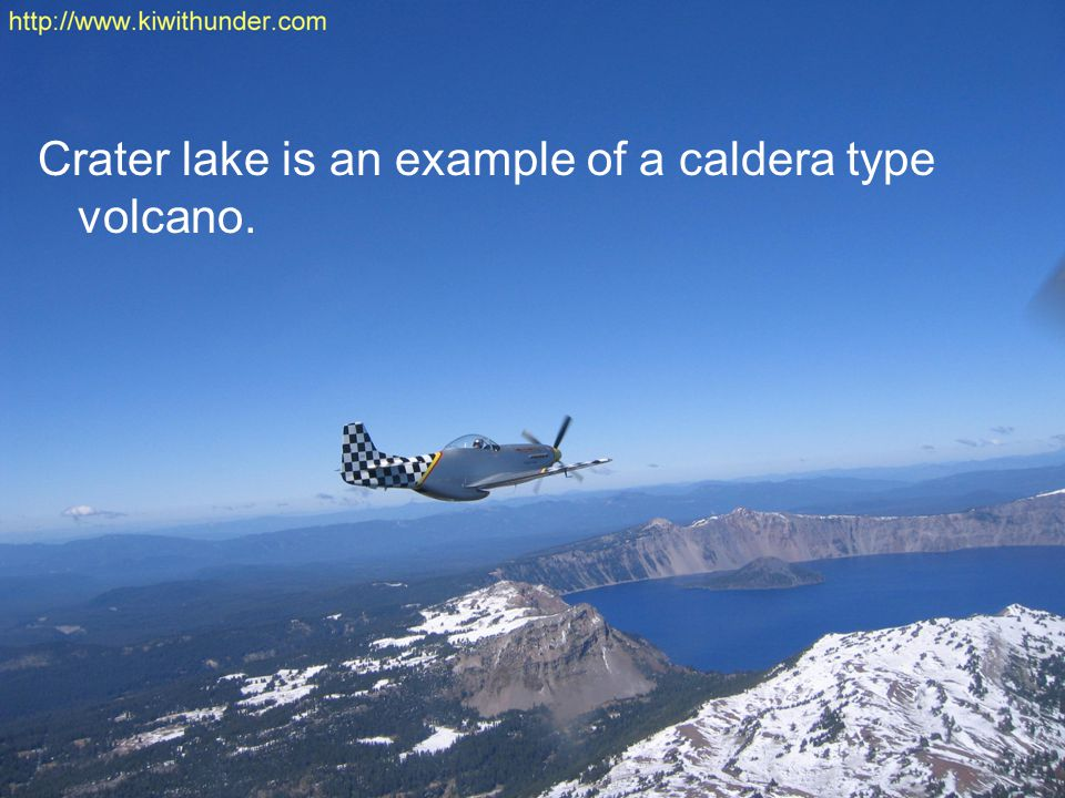 Crater lake is an example of a caldera type volcano.