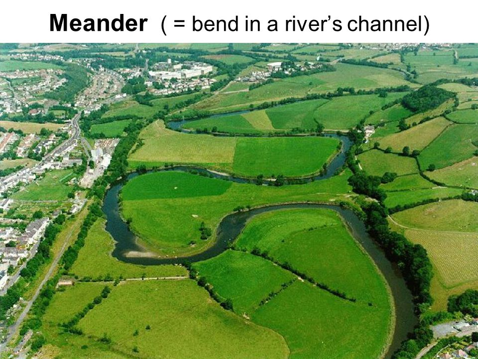 Meander ( = bend in a river's channel)