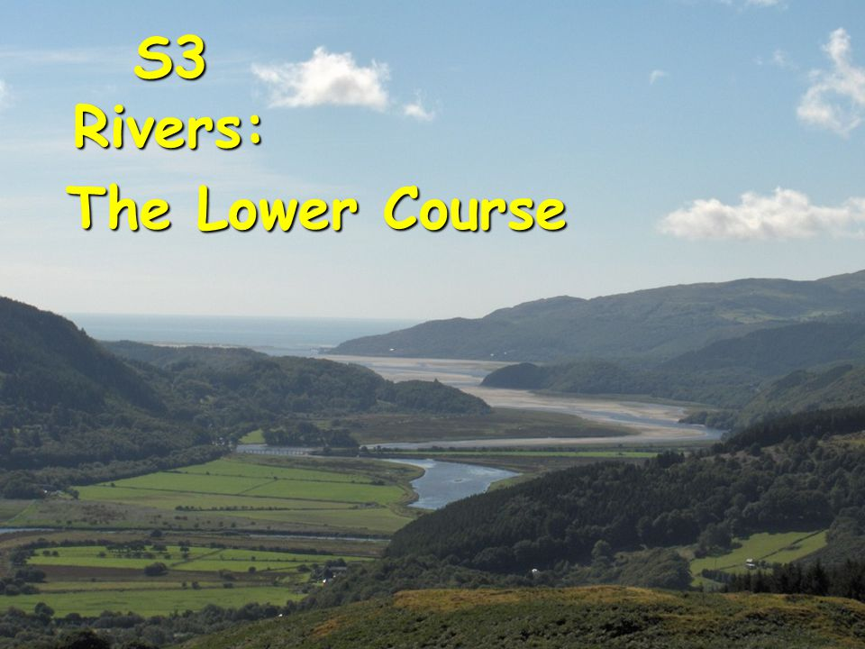 S3 Rivers: The Lower Course