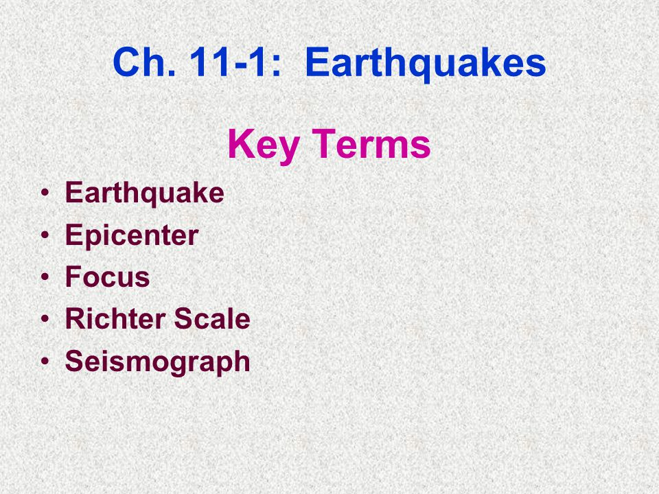 Ch. 11-1: Earthquakes Key Terms