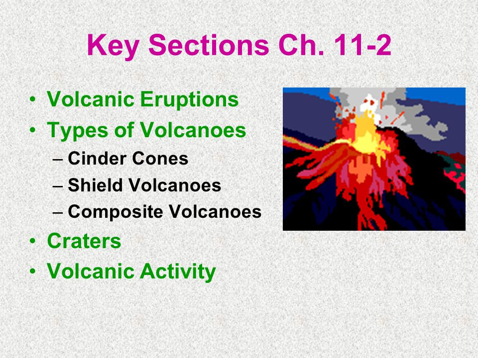 Key Sections Ch Volcanic Eruptions Types of Volcanoes Craters