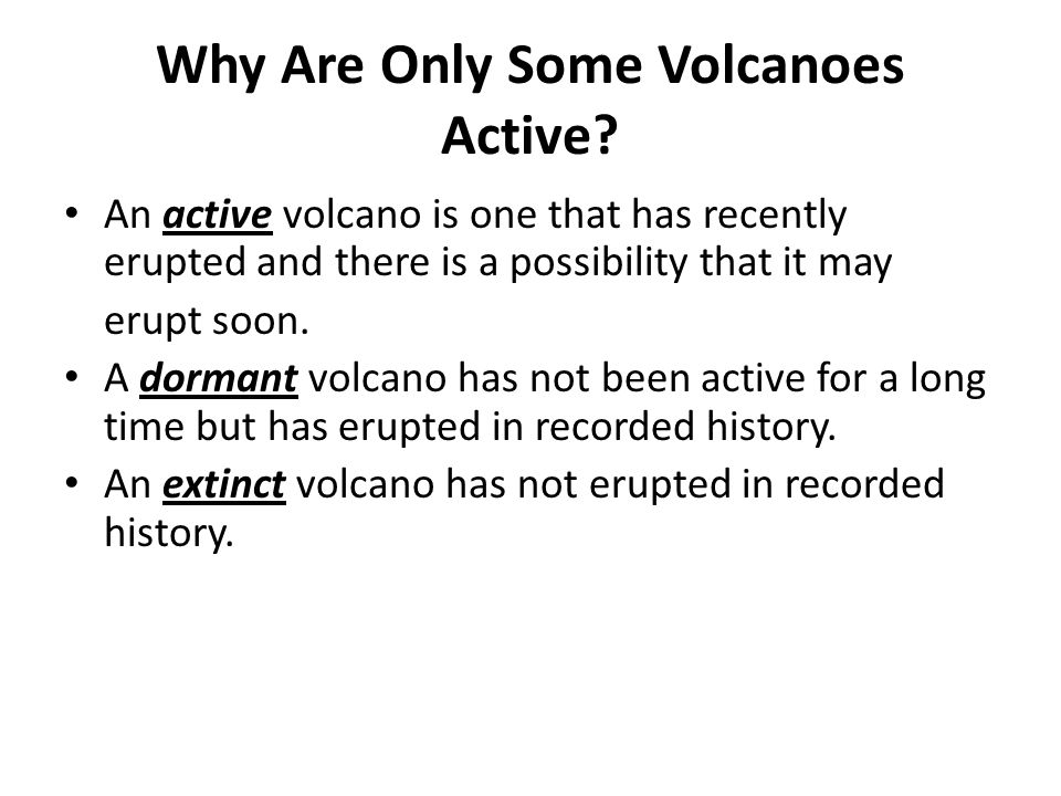 Why Are Only Some Volcanoes Active