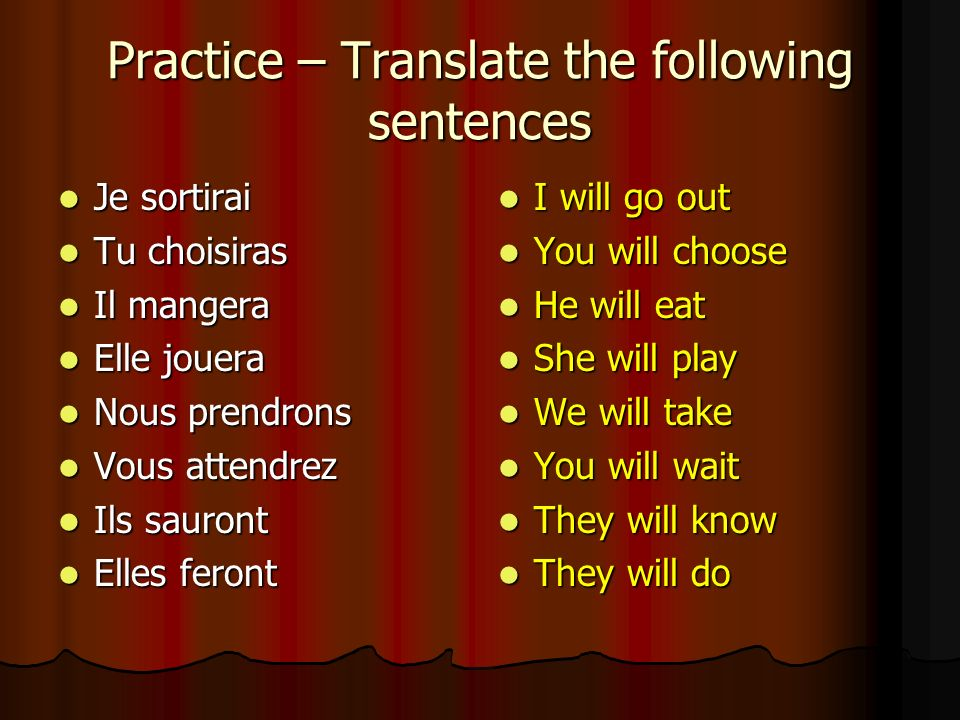 Practice – Translate the following sentences