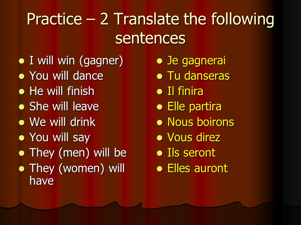 Practice – 2 Translate the following sentences