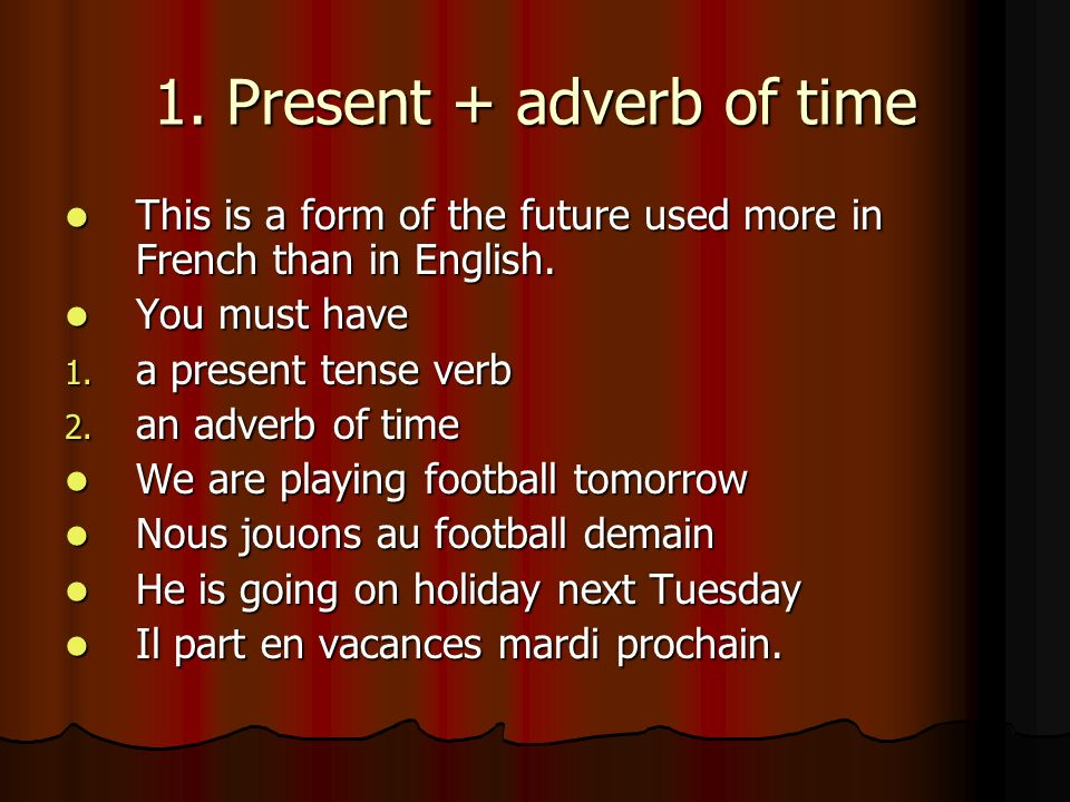 1. Present + adverb of time