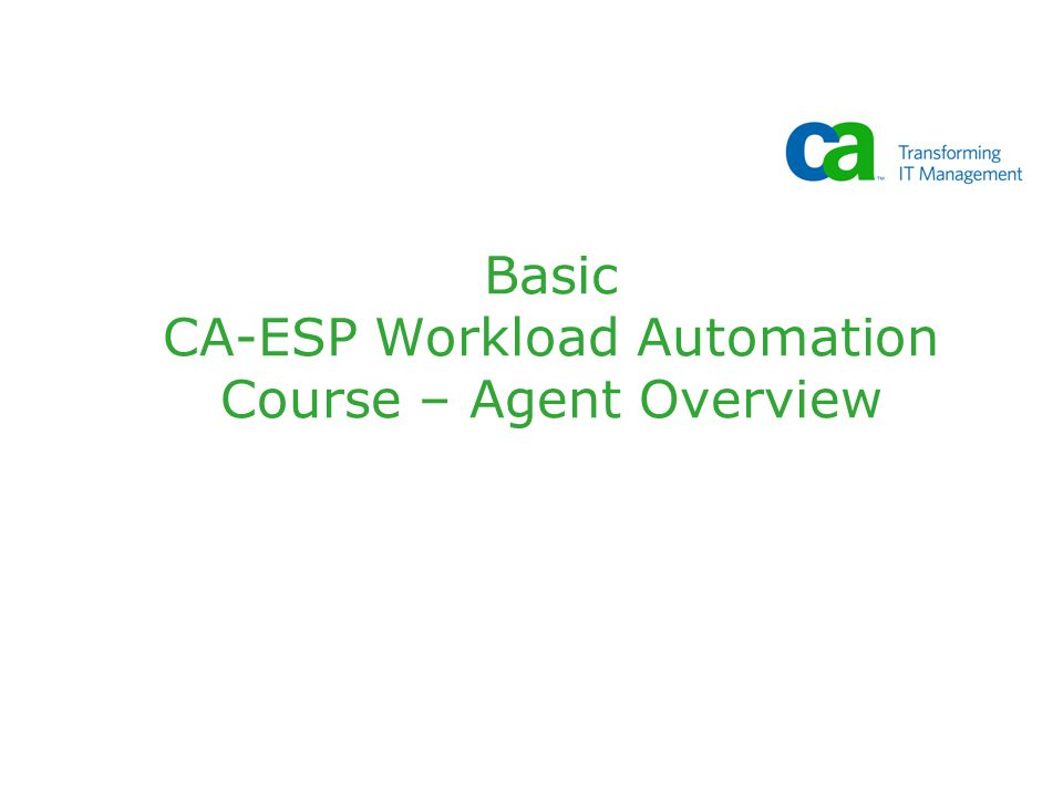 Basic CA-ESP Workload Automation Course – Agent Overview