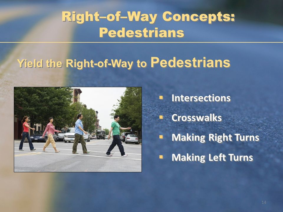 Right–of–Way Concepts: Pedestrians