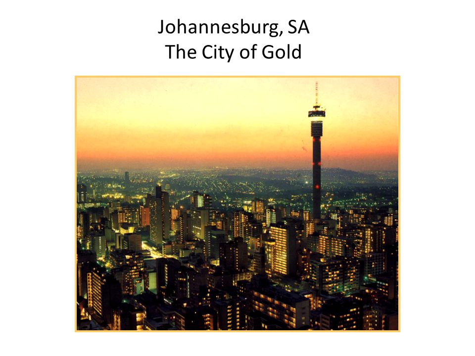 Johannesburg, SA The City of Gold