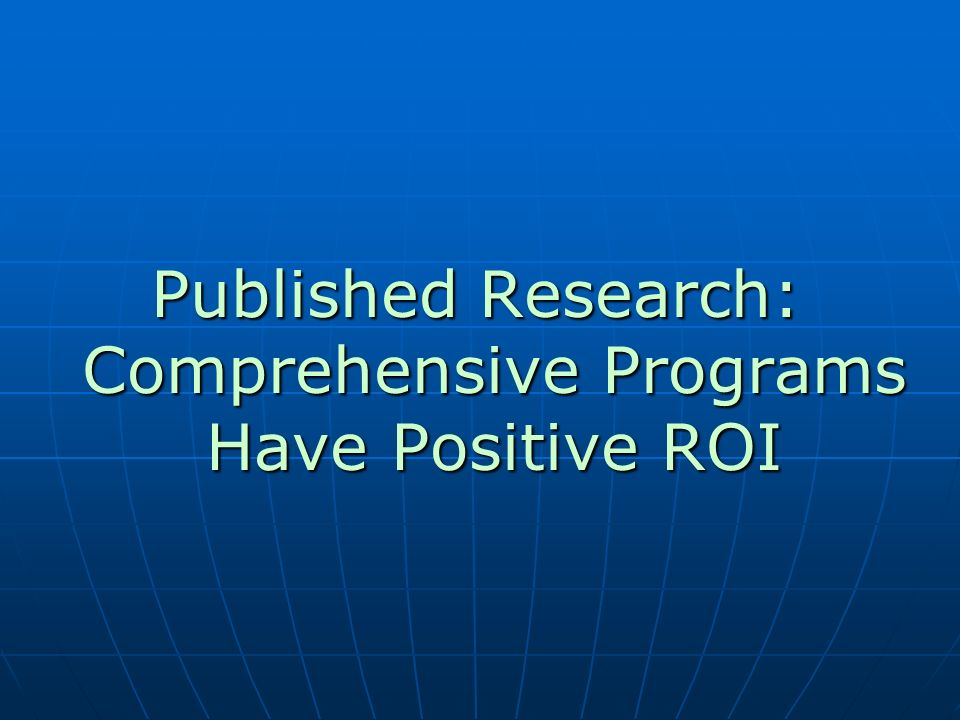 Published Research: Comprehensive Programs Have Positive ROI