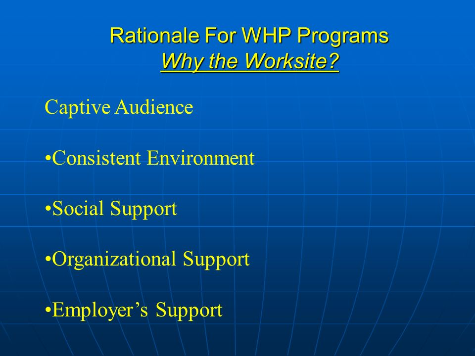 Rationale For WHP Programs Why the Worksite