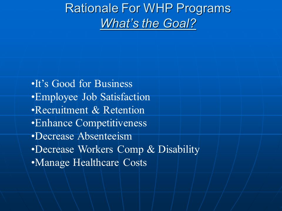 Rationale For WHP Programs What's the Goal