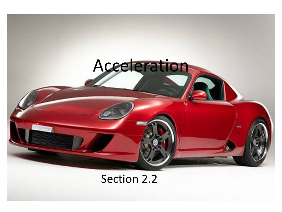 Acceleration Section 2.2