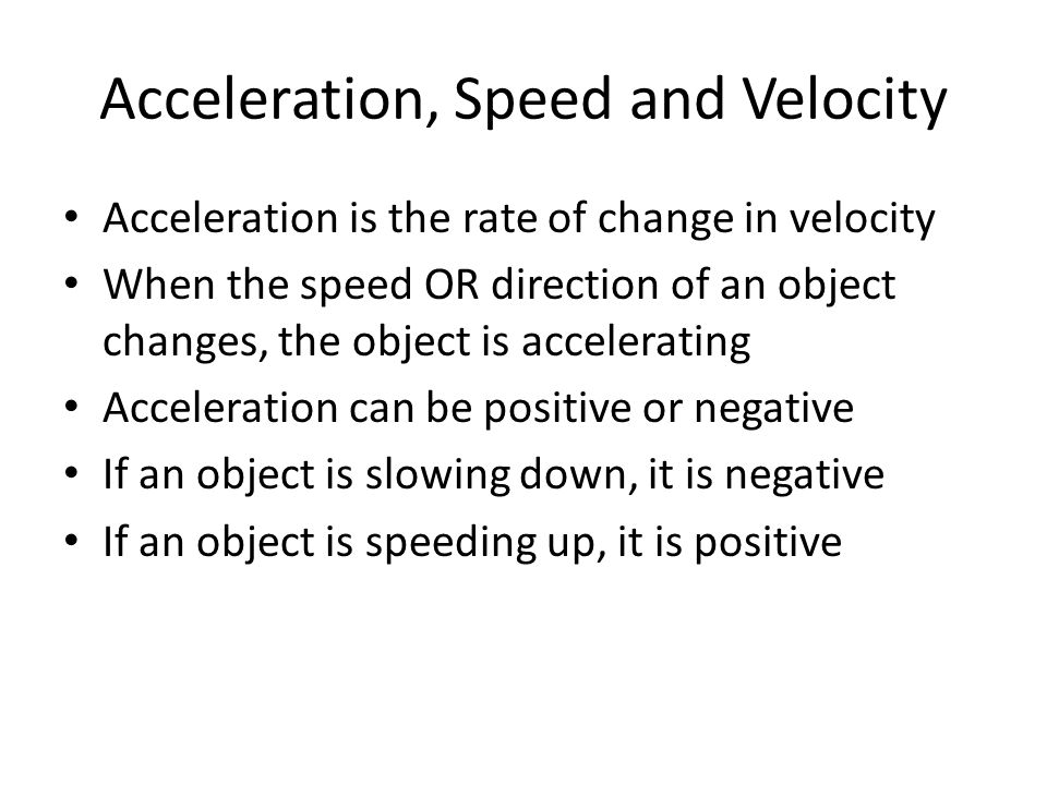 Acceleration, Speed and Velocity