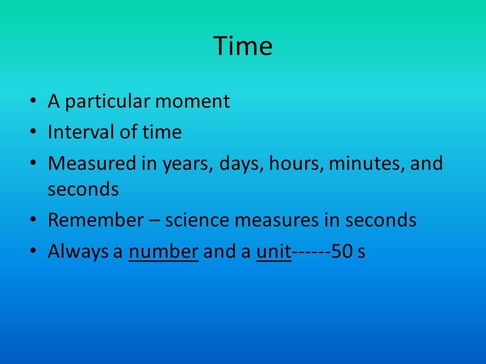Time A particular moment Interval of time