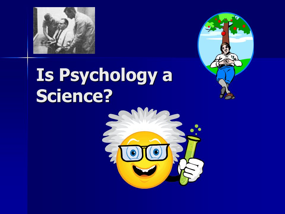psychology a real science I never used to question it really the only science i have ever done is my a-level biology a million moons ago but i seem to be hearing more and mo.