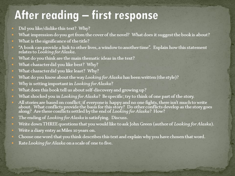 "looking for alaska reading response After reading looking for alaska 4 responses to ""a reader's response to looking for alaska: to which he offers the response."