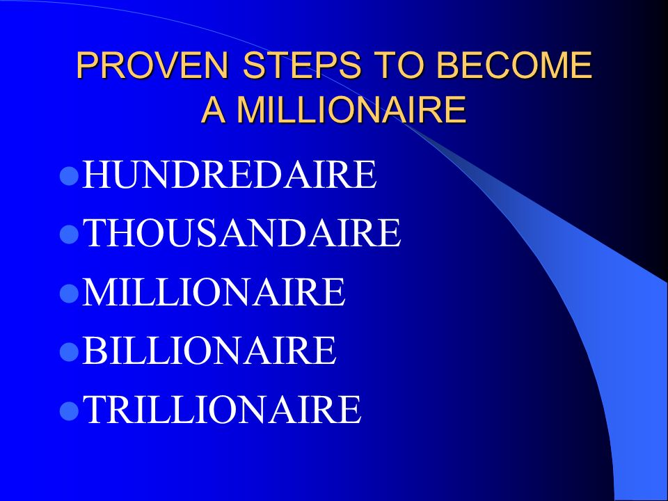 PROVEN STEPS TO BECOME A MILLIONAIRE