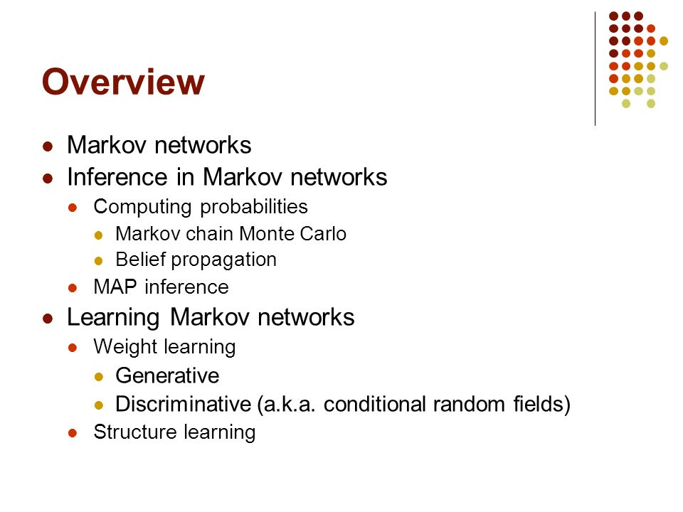 Overview Markov networks Inference in Markov networks