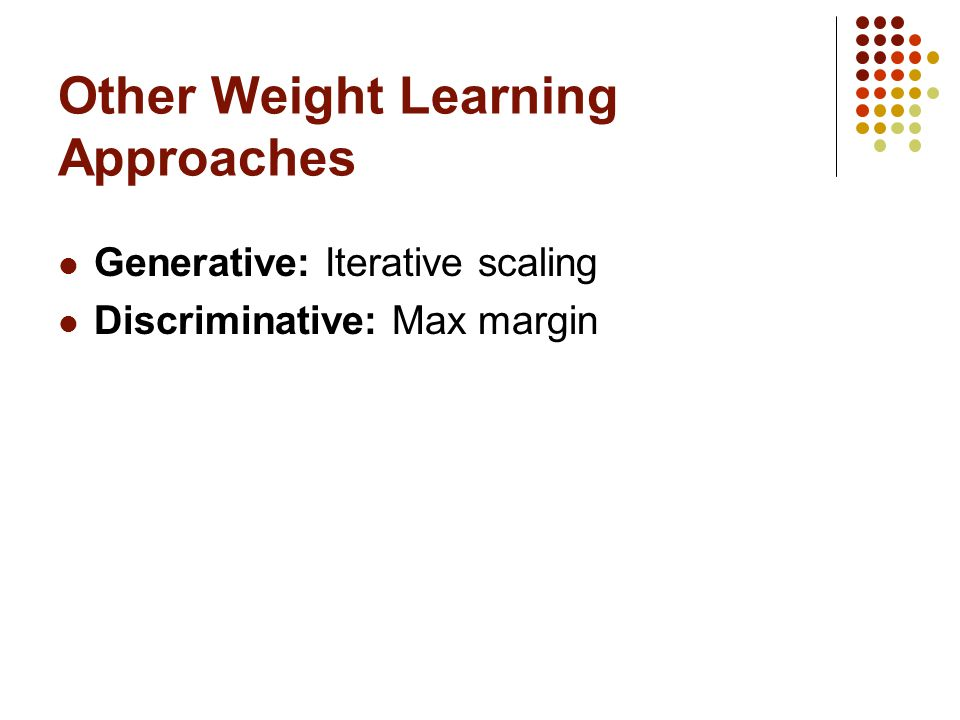 Other Weight Learning Approaches
