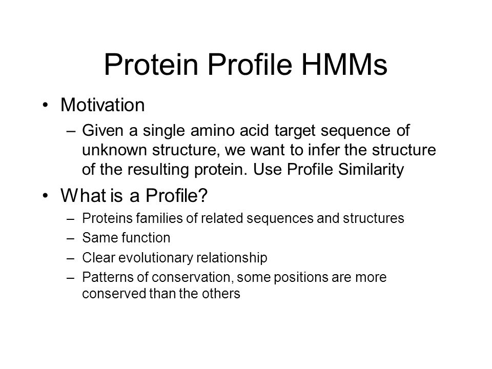 Protein Profile HMMs Motivation What is a Profile
