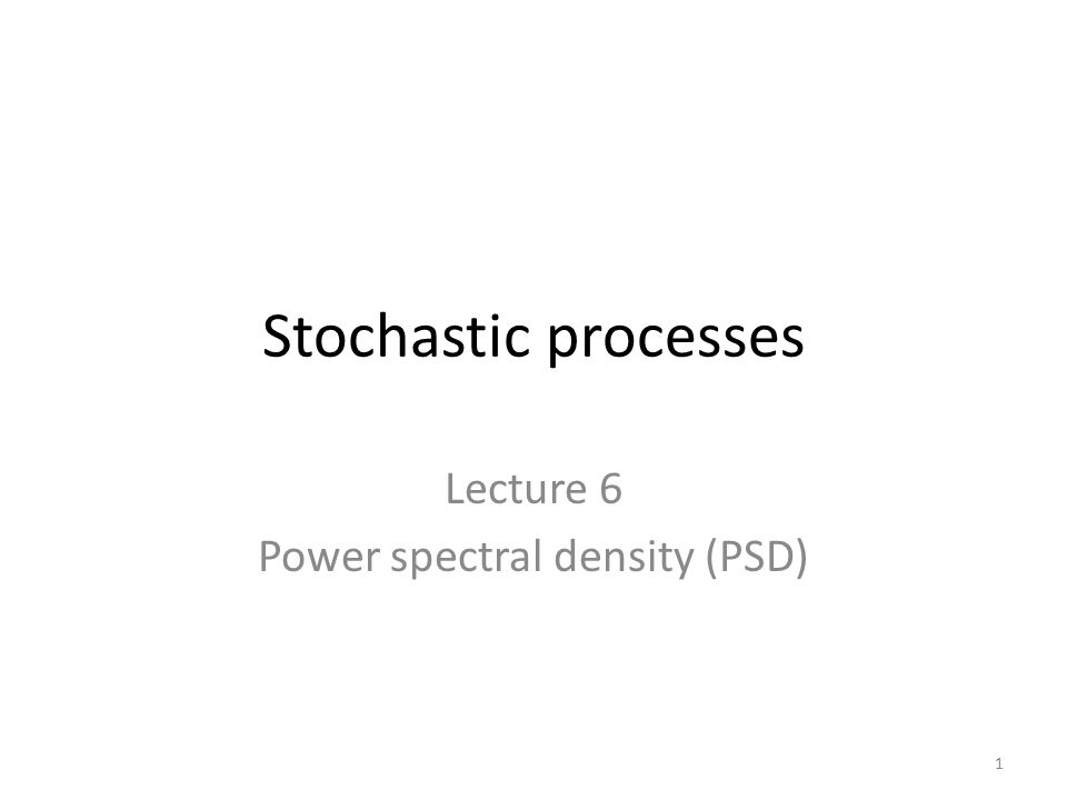 Lecture 6 Power spectral density (PSD)