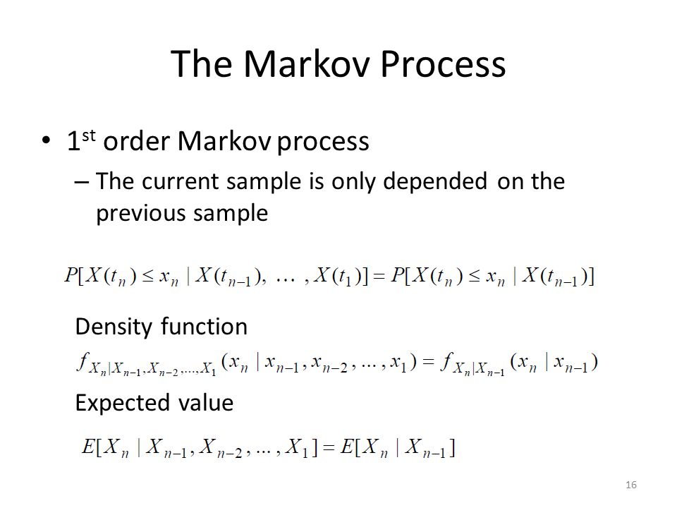 The Markov Process 1st order Markov process