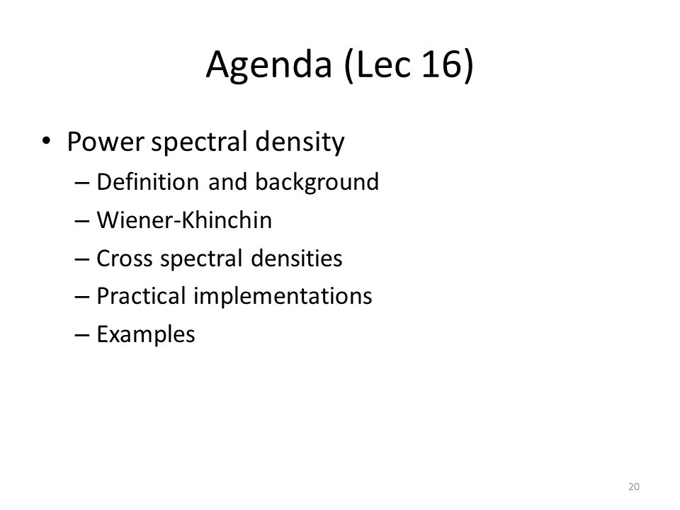 Agenda (Lec 16) Power spectral density Definition and background