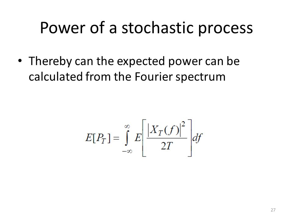 Power of a stochastic process