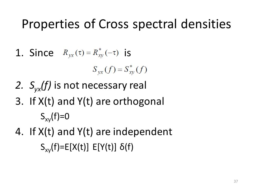 Properties of Cross spectral densities
