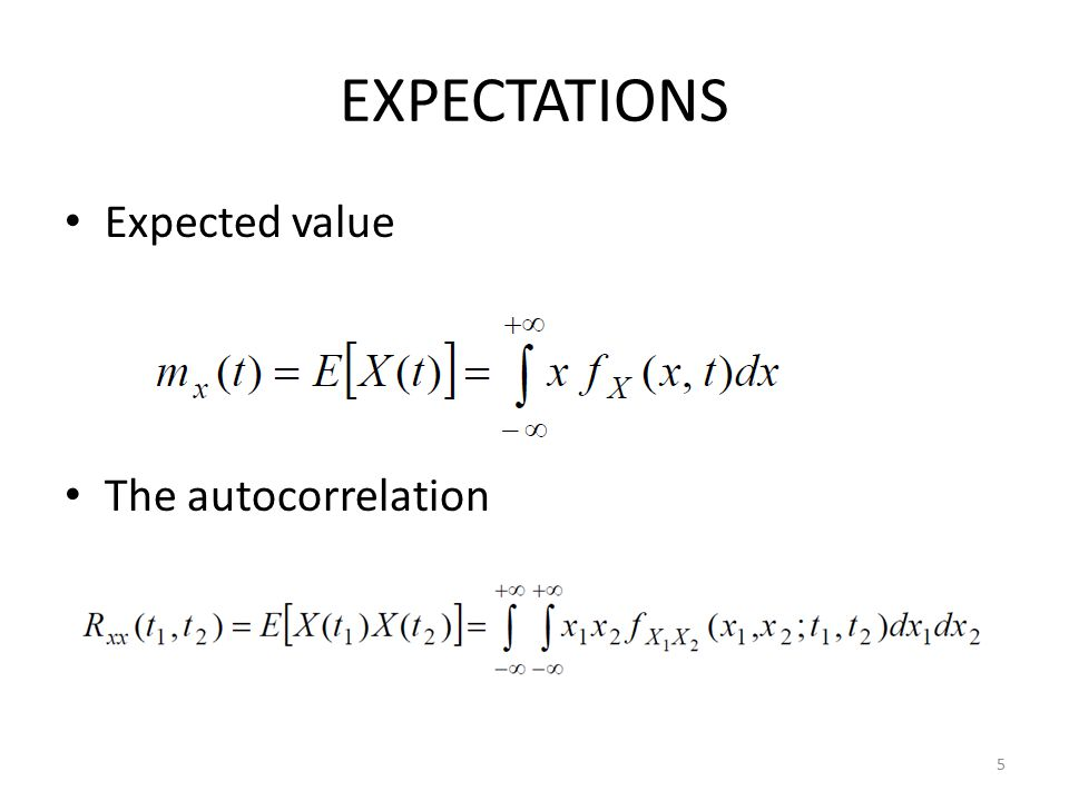 EXPECTATIONS Expected value The autocorrelation