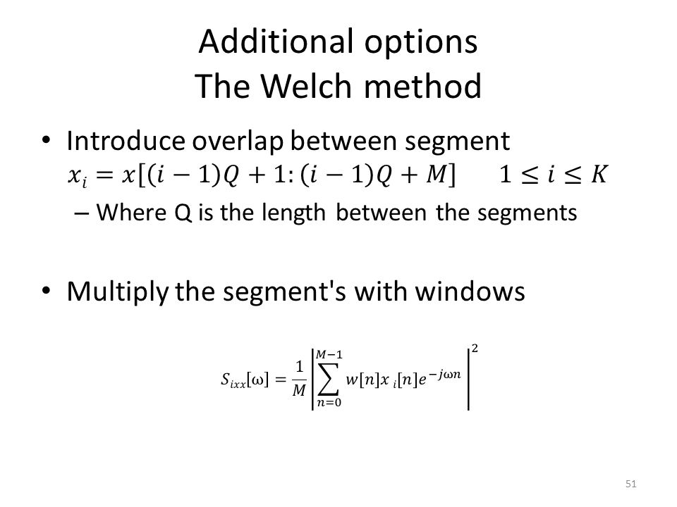Additional options The Welch method