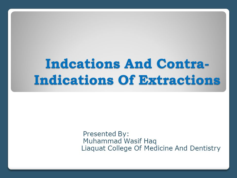 Indcations And Contra-Indications Of Extractions