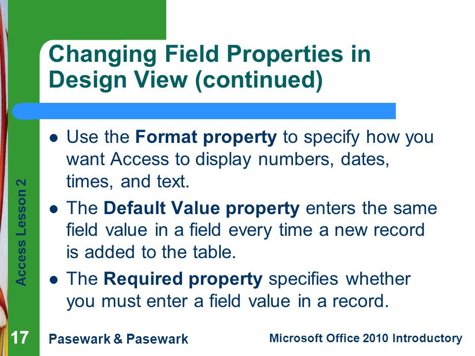 Changing Field Properties in Design View (continued)