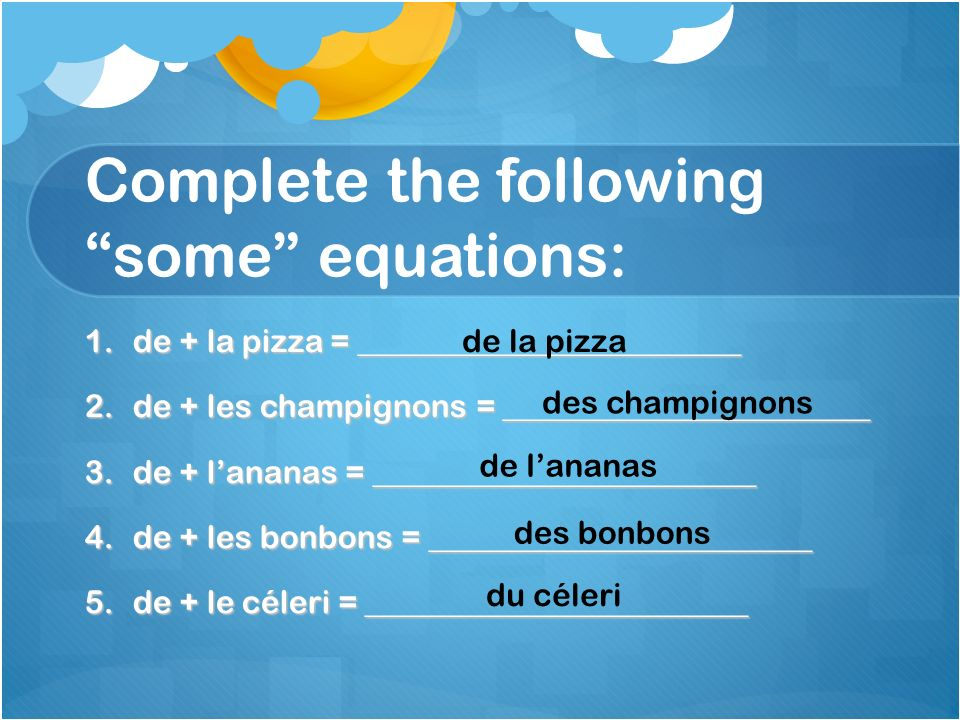 Complete the following some equations: